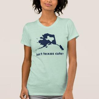 Isn't Texas Cute Compared to Alaska Tee Shirt