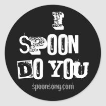 ISpoon...Do You?, spoonsong.com Classic Round Sticker
