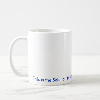 Israel:The Solution to Islamic Terrorism Coffee Mug