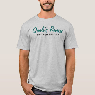 ISRP Night Shift 2007, Quality Review T-Shirt