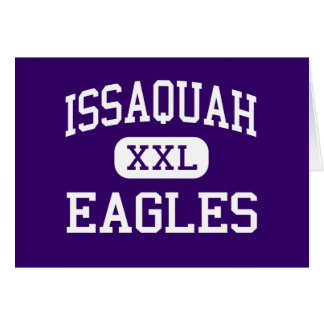 Issaquah - Eagles - High - Issaquah Washington Card
