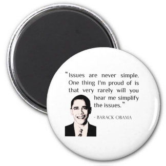 Issues are never simple. Obama Barack gift idea 2 Inch Round Magnet
