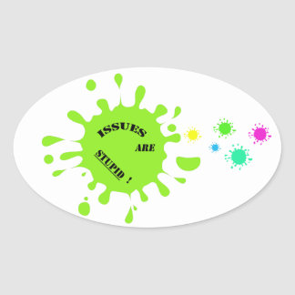 Issues are stupid! green color splashes sticker