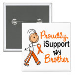iSupport 1 SFT Leukemia MS Kidney Cancer BROTHER Button