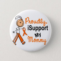 iSupport 1 SFT Leukemia MS Kidney Cancer MOMMY Pinback Button