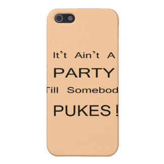 It Ain't a PARTY! Case For iPhone SE/5/5s