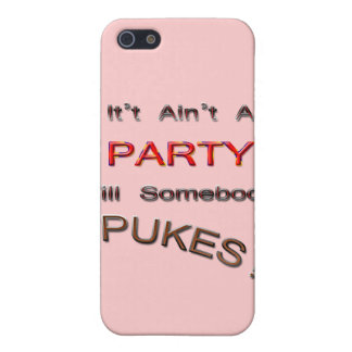 It Ain't a PARTY Till Somebody Pukes! iPhone SE/5/5s Cover