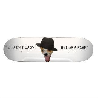 """ It ain't easy being a pimp "" Skateboard"