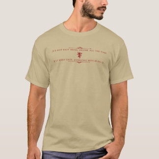 It Ain't Easy Being Drunk T-Shirt