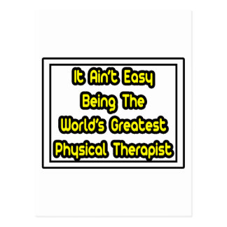 It Aint' Easy...Greatest Physical Therapist Postcard