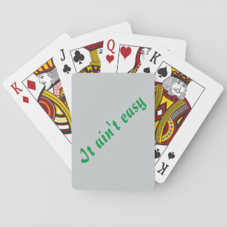 """""""It ain't easy"""" playing cards"""