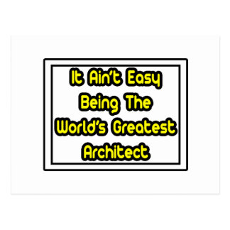 It Aint Easy World s Greatest Architect Post Card