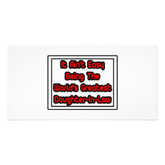 It Aint Easy World s Greatest Daughter-In-Law Customized Photo Card