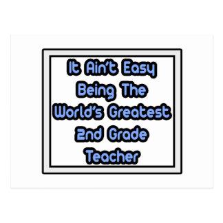 It Aint' Easy...World's Greatest 2nd Grade Teacher Postcard