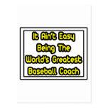 It Aint' Easy...World's Greatest Baseball Coach Postcard