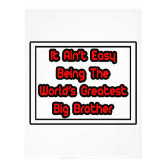 It Aint' Easy...World's Greatest Big Brother Custom Flyer