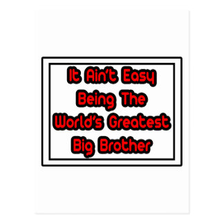 It Aint' Easy...World's Greatest Big Brother Post Cards