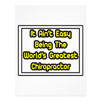 It Aint' Easy...World's Greatest Chiropractor Flyers