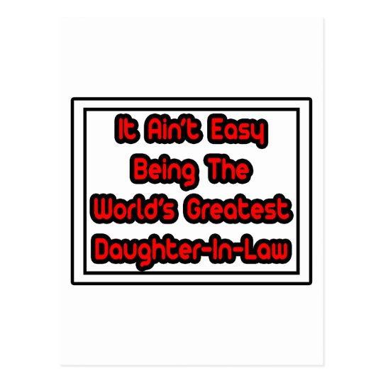It Aint' Easy...World's Greatest Daughter-In-Law Postcard