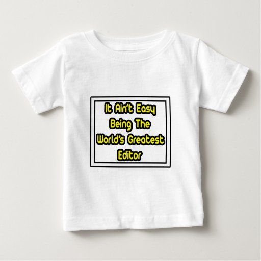 It Aint' EasyWorld's Greatest Editor Tee Shirts T-Shirt, Hoodie, Sweatshirt