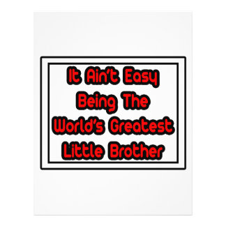 It Aint' Easy...World's Greatest Little Brother Custom Flyer
