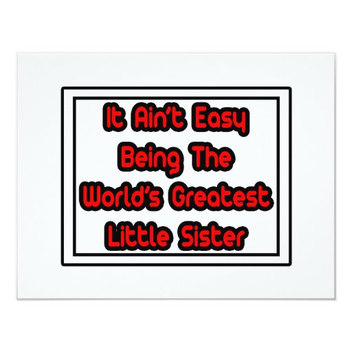It Aint' Easy...World's Greatest Little Sister 4.25x5.5 Paper Invitation Card