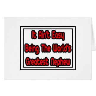 It Aint' Easy...World's Greatest Nephew Card