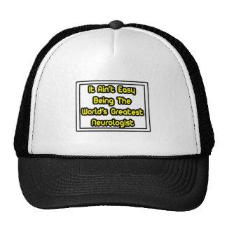 It Aint' Easy...World's Greatest Neurologist Trucker Hat