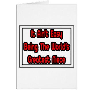 It Aint' Easy...World's Greatest Niece Card
