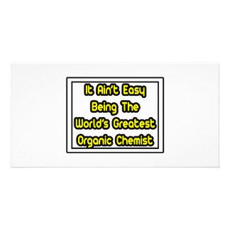 It Aint' Easy...World's Greatest Organic Chemist Photo Card