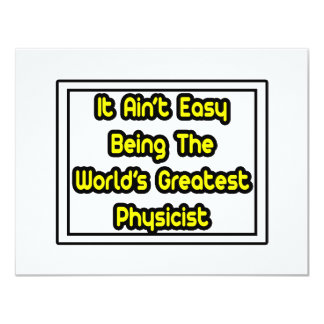 It Aint' Easy...World's Greatest Physicist Personalized Invite