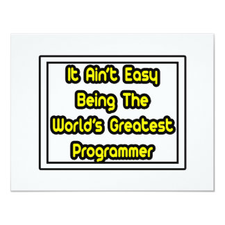 It Aint' Easy...World's Greatest Programmer Personalized Invites
