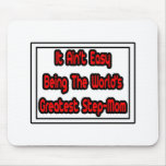 It Aint' Easy...World's Greatest Step-Mom Mouse Pad