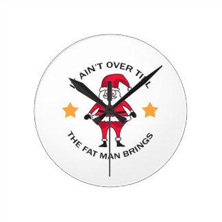 It Ain't Over Till The Fat Man Brings Round Wallclock