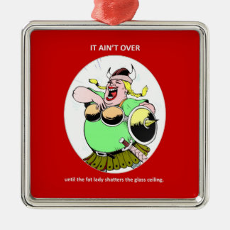 it-aint-over-until-the-fat-lady metal ornament