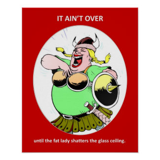 it-aint-over-until-the-fat-lady poster