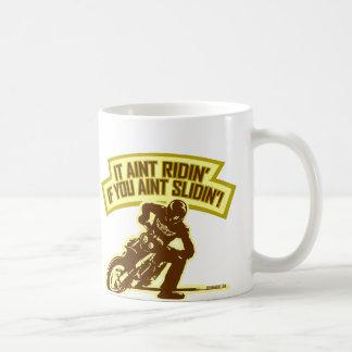 It Aint Ridin' if You Aint Slidin' Mug
