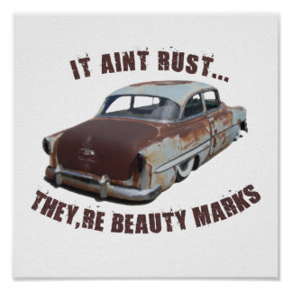 It aint rust... poster