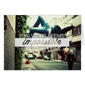 It Always Seems Impossble - Motivational Quote Stationery Note Card