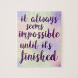 "It Always Seems Impossible Jigsaw Puzzle<br><div class=""desc"">This inspirational quote serves as an inspiration for life and for this puzzle.  While putting this watercolor image together may seem impossible at first,  the end result will be an uplifting discovery.</div>"