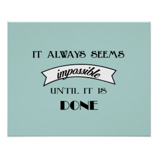 It always seems impossible motivation print poster