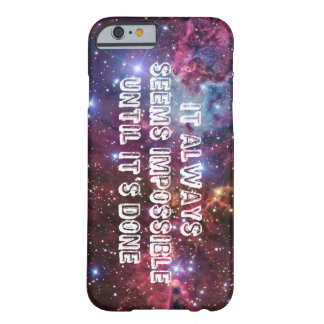 it always seems impossible until it's done. barely there iPhone 6 case