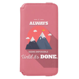 It always seems impossible until it's done iPhone 6/6s wallet case
