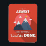 "It always seems impossible until it&#39;s done magnet<br><div class=""desc"">Red vibrant motivational quote on rectangular magnet &quot;It always seems impossible until it&#39;s done&quot; print in modern flat design</div>"