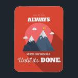 "It always seems impossible until it&#39;s done magnet<br><div class=""desc"">Red vibrant motivational quote on rectangular magnet &quot;It always seems impossible until it&#39;s done&quot; print in modern flat design</div>"