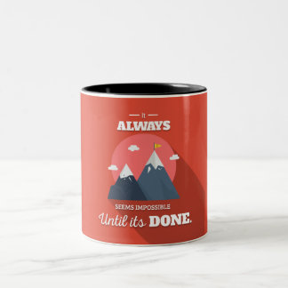It always seems impossible until it's done Two-Tone coffee mug