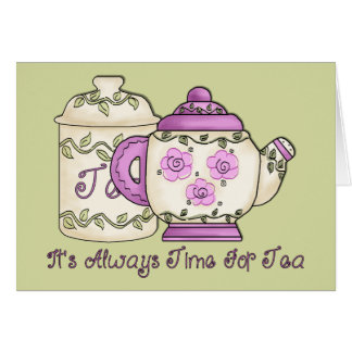 It's Always Time for Tea 2 Card