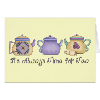 It's Always Time for Tea Card