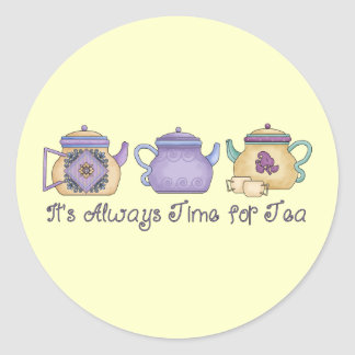It's Always Time for Tea Classic Round Sticker
