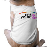 It's in to be out pet tee shirt